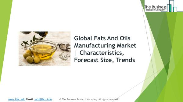 Dry, Condensed, And Evaporated Dairy Product Manufacturing Global Mar Fats And Oils Manufacturing Global Market Report 2
