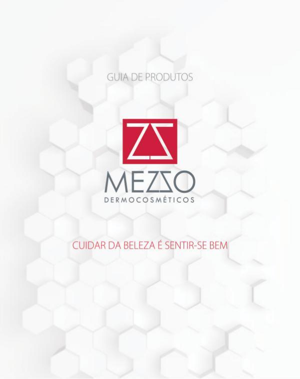 Catálogo de produtos Mezzo Dermocosméticos Catálogo de produtos MEZZO Dermocosméticos