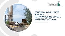 Cement And Concrete Product Manufacturing Global Market