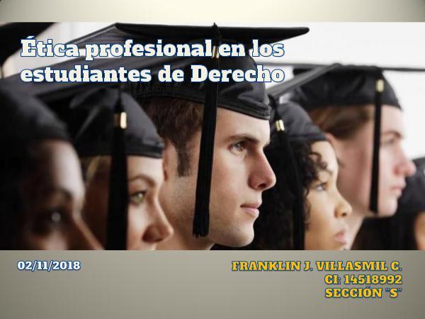 Ética profesional en los estudiantes de Derecho Etica profesional en los estudiantes de Derecho