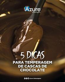 5 DICAS PARA TEMPERAGEM DE CASCAS DE CHOCOLATE