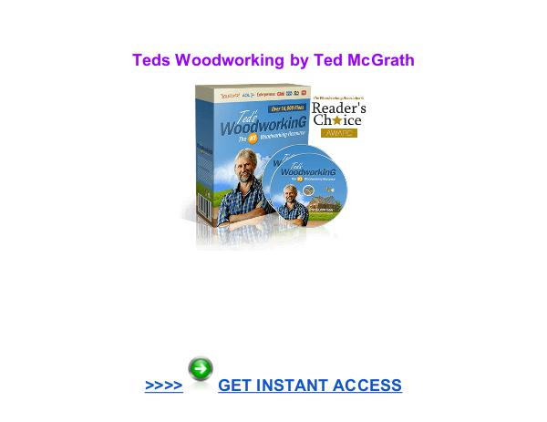 Teds Woodworking Ted Mcgrath Pdf Download Reviews Teds Woodworking