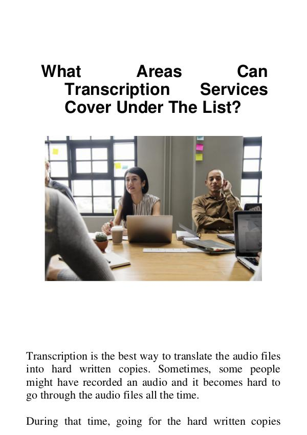 What Areas Can Transcription Services Cover Under The List? What Areas Can Transcription Services Cover Under