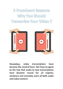 3 prominent Reasons Why You Should Transcribe Your Video