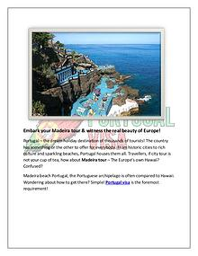 Embark your Madeira tour & witness the real beauty of Europe!
