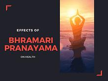 Effects of Bhramari Pranayama on health