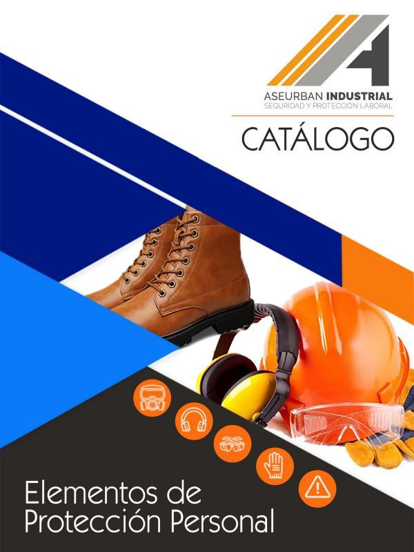 Catalogo Elementos de Protección Personal CATALOGO ELEMENTOS DE PROTECCION PERSONAL