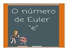 """O número de Euler """"e"""""""