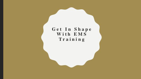 EMS Fitness Get In Shape With EMS Training
