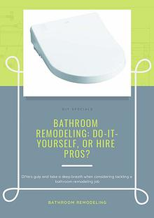 Bathroom Remodeling: Do-It-Yourself, or Hire Pros?
