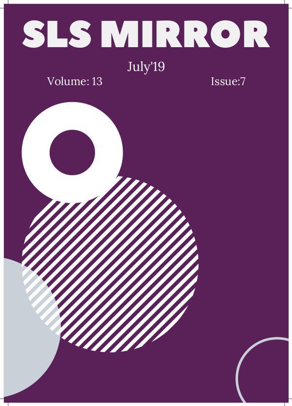 SLS Mirror - July 2019 SLS MIRROR JULY 2019, Volume 13, Issue 7