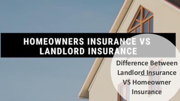 Difference between Landlord Insurance VS Homeowner
