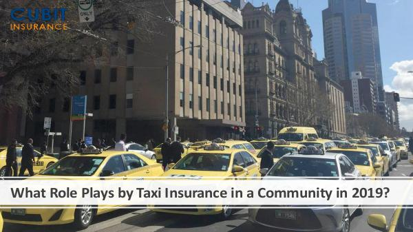 What Role Plays by Taxi Insurance in a Community i