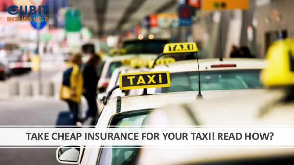 TAKE CHEAP INSURANCE FOR YOUR TAXI! READ HOW?