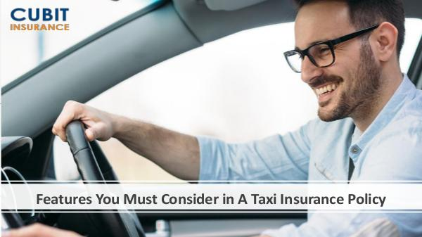 Features You Must Consider in A Taxi Insurance Pol