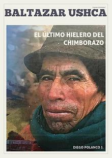 Baltazar Uscha El ultimo hielero del chimborzo