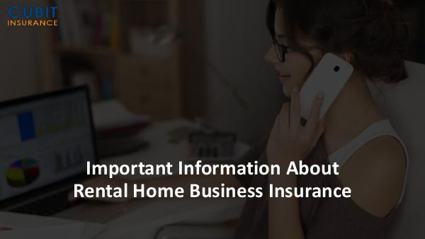 Important Information About Rental Home Business Insurance Important Information About Rental Home Business I