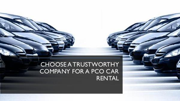 What Are The High-Density Areas For PCO Driver Choose a trustworthy company for a PCO car rental