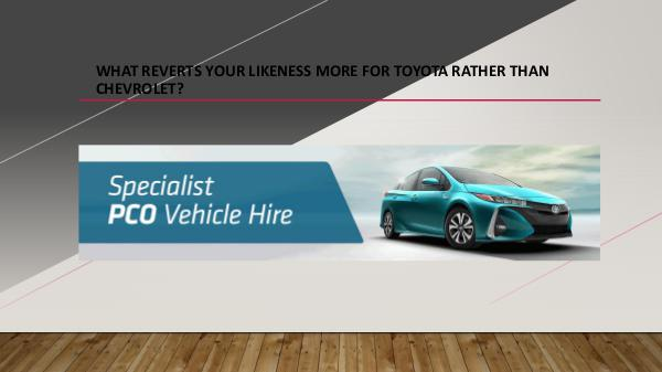 What reverts your likeness more for Toyota rather