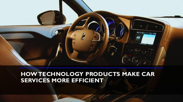 How Technology Products Make Car Services More Eff