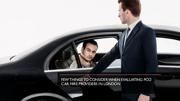 How can you protect yourself as a PCO car driver? Few Things to Consider When Evaluating PCO Car Hir