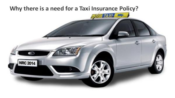 Why there is a need for a Taxi Insurance Policy? Why there is a need for a Taxi Insurance Policy