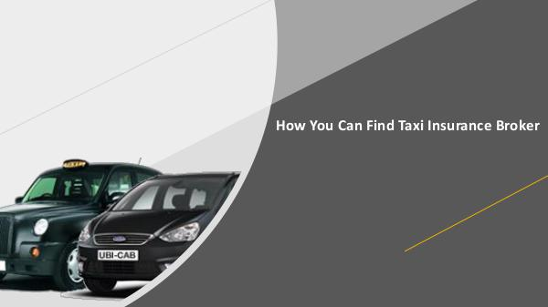 How You Can Find Taxi Insurance Broker