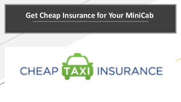 Why there is a need for a Taxi Insurance Policy? Get Cheap Insurance for Your MiniCab