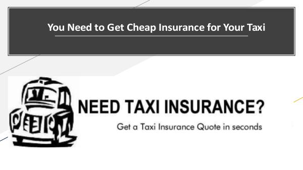 You Need to Get Cheap Insurance for Your Taxi