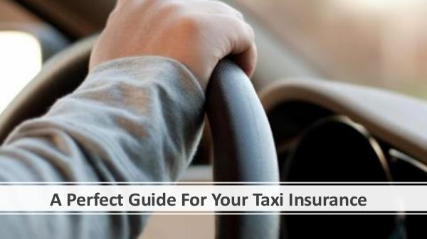 Why there is a need for a Taxi Insurance Policy? A Perfect Guide For Your Taxi Insurance