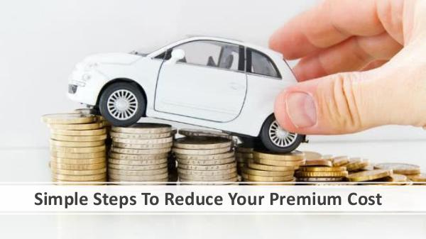 Simple Steps To Reduce Your Premium Cost