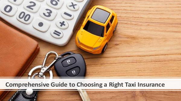 Comprehensive Guide to Choosing a Right Taxi Insur