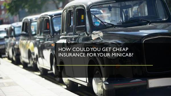How could you get cheap insurance for your minicab