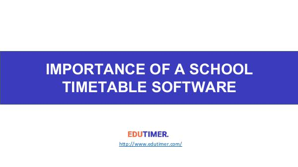 Importance of a School Timetable Software Importance of a School Timetable Software
