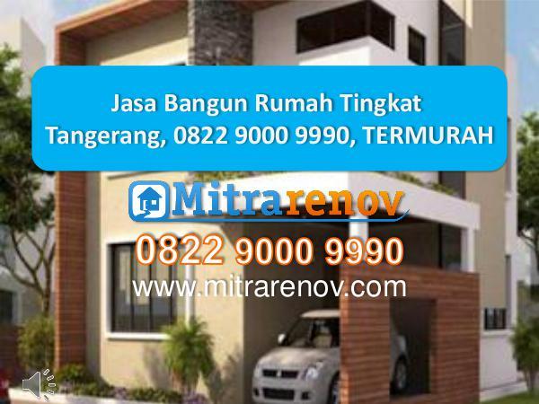 Jasa Bangun Rumah Tingkat Tangerang, 0822 9000 999