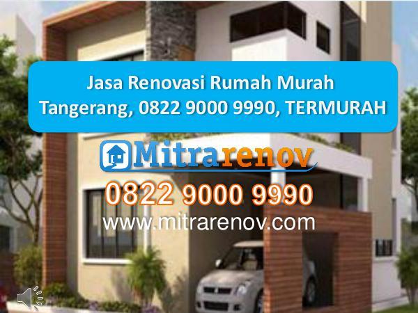 Jasa Renovasi Rumah Murah Tangerang, 0822 9000 999