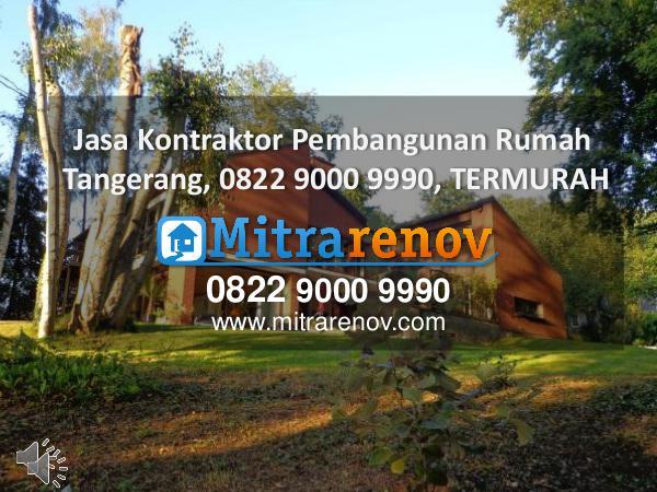 Jasa Bangun Rumah Tingkat Tangerang, 0822 9000 9990, TERMURAH Jasa Kontraktor Rumah, 0822 9000 9990, TERMURAH