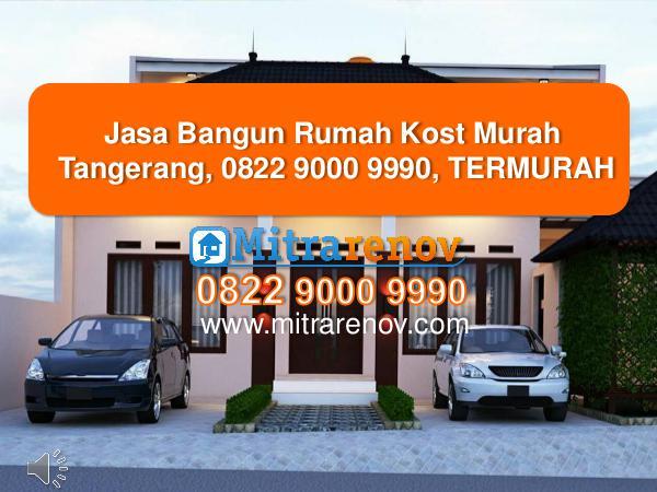 Jasa Bangun Rumah Kost Murah Tangerang, 0822 9000