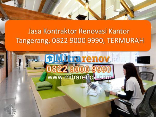 Jasa Bangun Rumah Tingkat Tangerang, 0822 9000 9990, TERMURAH Jasa Renovasi Kantor, 0822 9000 9990, TERMURAH