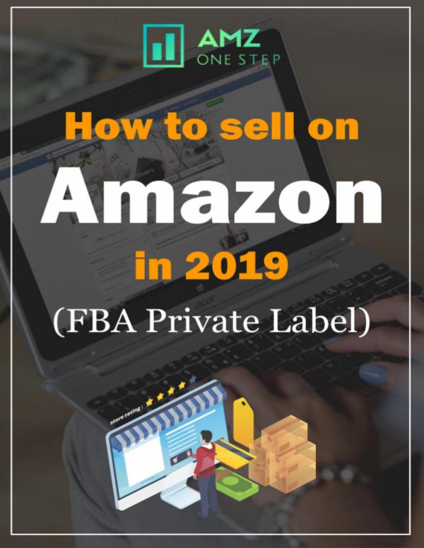 AMZ One Step How_to_sell_on_Amazon_in_2019_(FBA_Private_Label)
