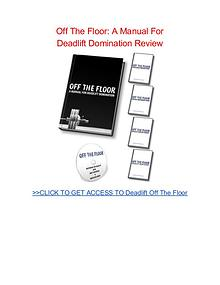 Off The Floor A Manual for Deadlift Domination David Dellanave