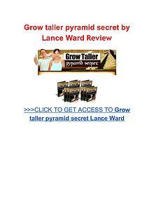 Grow taller pyramid secret Lance Ward