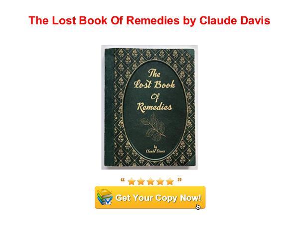 The Lost Book Of Remedies Claude Davis pdf download The Lost Book Of Remedies Claude Davis