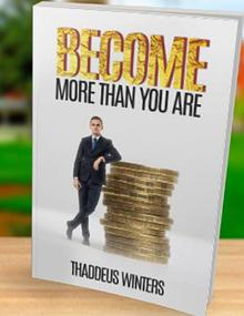 Become more than you are