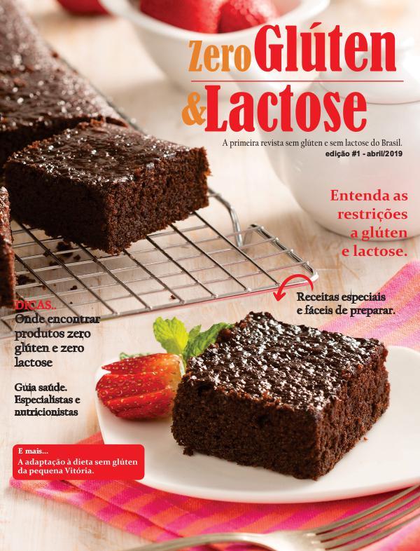 REVISTA ZERO GLÚTEN & LACTOSE - edição 1 - abril/2019 Revista Zero Glúten & Lactose - edição 1 - abril 2