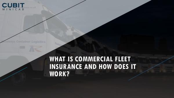 What is Commercial Fleet Insurance and How Does it Work What is Commercial Fleet Insurance and How Does it
