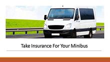 Take Insurance For Your Minibus