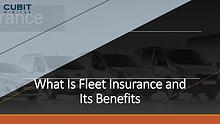What Is Fleet Insurance and Its Benefits
