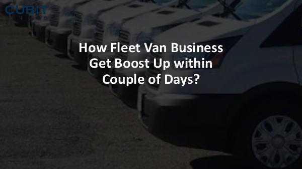 How Fleet Van Business Get Boost Up within Couple of Days How Fleet Van Business Get Boost Up within Couple