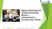 Digital Publishing And Content Streaming Global Market Report 2019